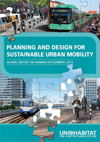 Planning and design for sustainable urban mobility: global report on human settlements